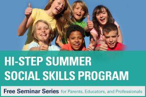 Register for free HI-STEP® Summer Social Skills Program seminars.