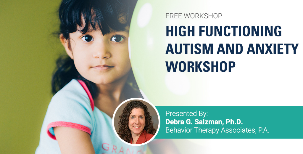How Anxiety Leads To Disruptive Behavior >> High Functioning Autism And Anxiety Workshop Behavior Therapy